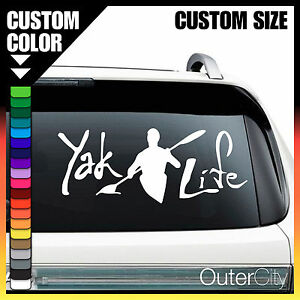 YAK LIFE CUSTOM VINYL DECAL Car Window Sticker Kayak Boat Truck - Custom car window sticker