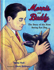 Morris and Buddy: The Story of the First Seeing Eye Dog by Becky Hall (Hardback, 2007)