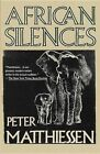 African Silences by Peter Matthiessen (Paperback, 1997)