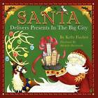 Santa Delivers Presents in the Big City by Kelly Fischer (Paperback / softback, 2011)