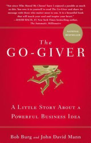 The Go Giver A Little Story About A Powerful Business Idea By John David Mann And Bob Burg 2007 Hardcover For Sale Online Ebay