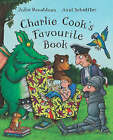 Charlie Cook's Favourite Book by Julia Donaldson (Hardback, 2005)