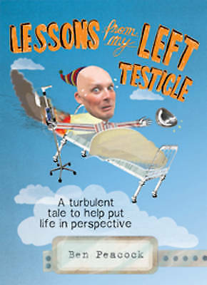 1 of 1 - Lessons from My Left Testicle: A Turbulent Tale to Help Put Life in...