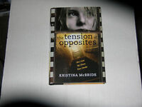 The Tension Of Opposites By Kristina Mcbride Signed 1s/1st