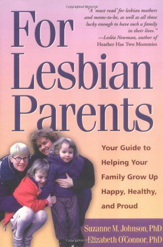 1 of 1 - For Lesbian Parents: Your Guide to Helping Your Family Grow Up Happy, Healthy,,