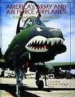 America's Army and Air Force Airplanes: Post-World War I to the Present by Francis H. Dean (Hardback, 2004)