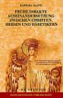 Fruhe direkte Auseinandersetzung zwischen Christen, Heiden und Haretikern by Barbara Aland (Paperback, 2005)