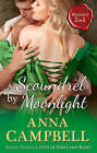 A Scoundrel by Moonlight: A Scoundrel by Moonlight / Days of Rakes and Roses by Anna Campbell (Paperback, 2016)