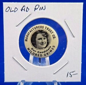 """Manufacturers Trust Co. Our Candidate Mildred Grimes Ad Pin Pinback Button 7/8"""""""