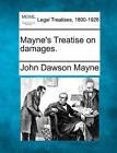 Mayne's Treatise on Damages. by John Dawson Mayne (Paperback / softback, 2010)