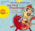 Das Pferd Huppdiwupp und andere lustige Geschichten von Heinrich Hannover (2007)
