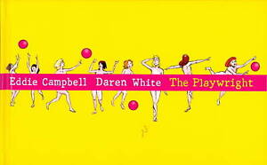 THE-PLAYWRIGHT-By-Daren-White-amp-Eddie-Campbell