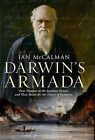 Darwin's Armada: Four Voyagers to the Southern Oceans and Their Battle for the Theory of Evolution by Iain McCalman (Paperback, 2010)