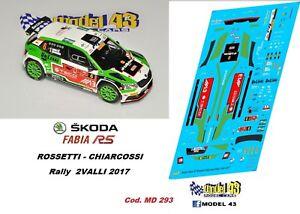 Rally 2 VALLI   2017 ROSSETTI SKODA FABIA R5 DECAL  1//43