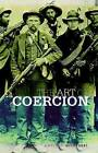 The Art of Coercion: The Primitive Accumulation and Management of Coercive Power by Dr. Antonio Giustozzi (Hardback, 2011)