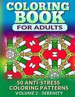 Coloring Book for Adults - Vol 2 Serenity: 50 Anti-Stress Coloring Patterns by Fat Robin Books (Paperback / softback, 2015)