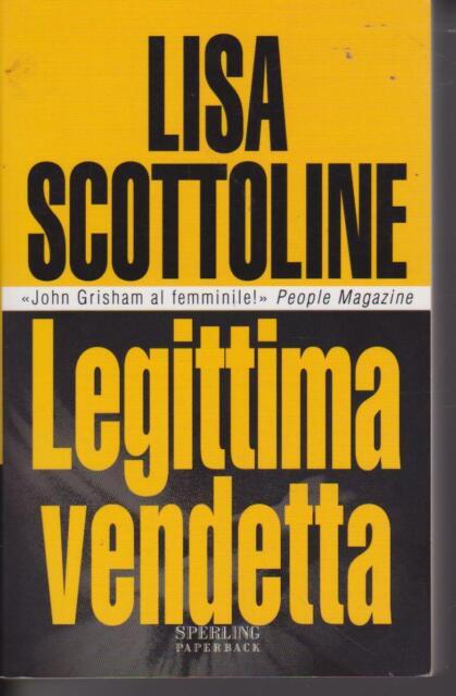 Legittima vendetta di Lisa Scottoline 2004 Sperling & Kupfer