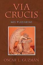 Via Crucis : Mis Plegarias by Oscar L. GuzmÁN (2010, Paperback)