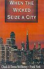 When the Wicked Seize a City by Donna McIlhenny, Chuck McIlhenny (Paperback / softback, 2000)