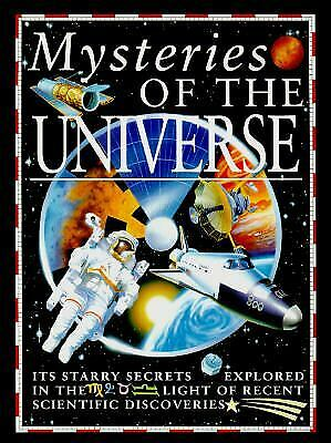 Mysteries of the Universe : The Latest Secrets Revealed in the Light of Recent S