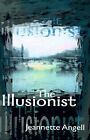 The Illusionist by Jeannette Angell (Paperback / softback, 2000)