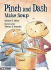 Pinch and Dash Make Soup by Michael J Daley (Hardback, 2012)