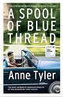 A Spool of Blue Thread by Anne Tyler (Hardback, 2015)