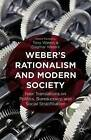 Weber's Rationalism and Modern Society: New Translations on Politics, Bureaucracy, and Social Stratification: 2015 by Palgrave Macmillan (Hardback, 2015)