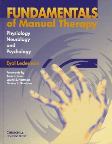 Fundamentals of Manual Therapy: Physiology, ... by Lederman DO  PhD, Ey Hardback