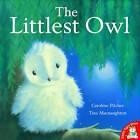 The Littlest Owl by Caroline Pitcher (Paperback, 2009)