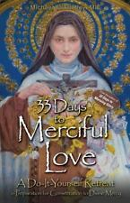 33 Days to Merciful Love : A Do-It-Yourself Retreat in Preparation for Divine...