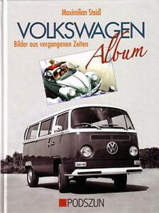 Steidl: Volkswagen-Alb<wbr/>um, Bilder aus vergangener Zeit VW-Bildband/Bu<wbr/>ch Käfer Bus