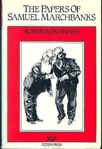 The Papers of Samuel Marchbanks By Robertson Davies. 9780140097719