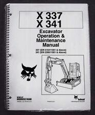 Bobcat X 337 341 Excavator Operation Amp Maintenance Manual Owners 1 6900662