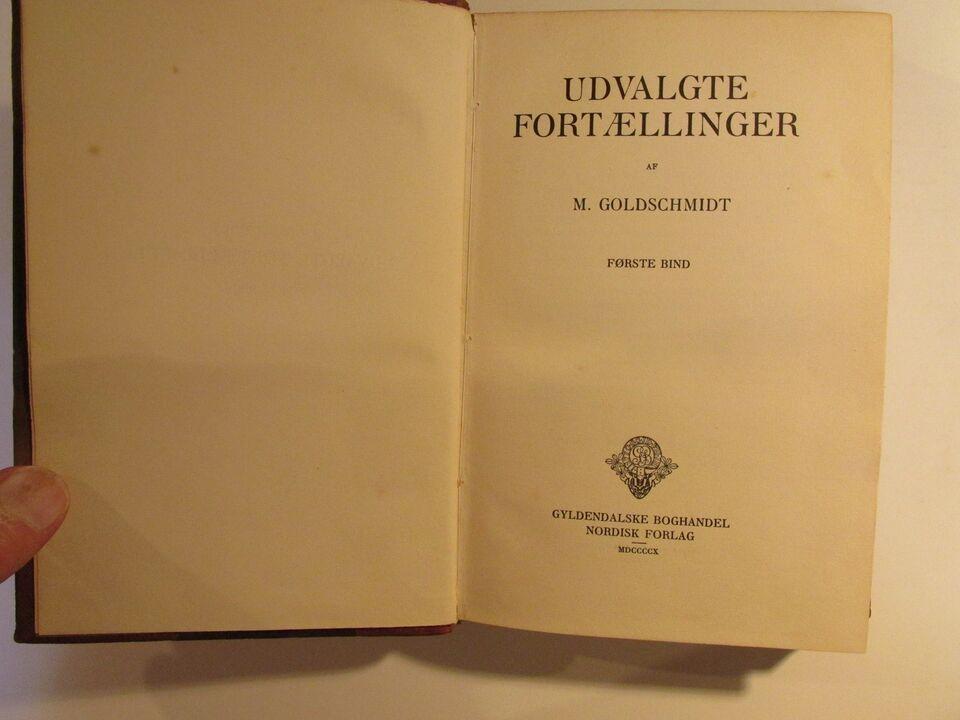 Udvalgte fortællinger - første bind, M. Goldschmidt.,