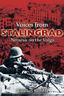 Voices from Stalingrad: Nemesis on the Volga by Jonathan Bastable (Hardback, 2006)