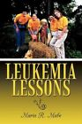 Leukemia Lessons 9781456744847 by Maria R. Mabe Paperback