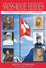 Swiss-Made Heroes: Profiles in Military Leadership by Kevin D. Stringer (Paperback, 2012)