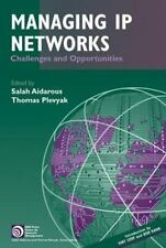 IEEE Press Series on Networks and Services Management: Managing IP Networks :...