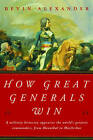 How Great Generals Win by Bevin Alexander (Paperback, 2002)