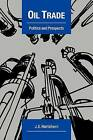 Oil Trade: Politics and Prospects by J. E. Hartshorn (Paperback, 2010)