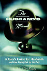 The Husband's Manual: A User's Guide for Husbands and Men Trying Out for the Part by Andy Murphy, Teri Murphy (Paperback, 1998)