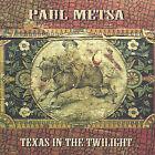 Texas in the Twilight * by Paul Metsa (CD, Feb-2005, CD Baby (distributor))