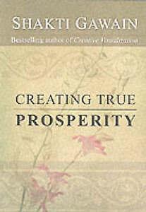Creating True Prosperity by Shakti Gawain (Paperback, 2000) #5723