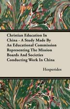 Christian Education in China - a Study Made by an Educational Commission...