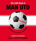 The Little Book of Man Utd by Justyn Barnes (Paperback, 2007)