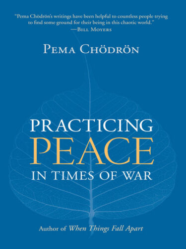 1 of 1 - Practicing Peace in Times of War: A Buddhist Perspective, By Pema Chodron, P/B