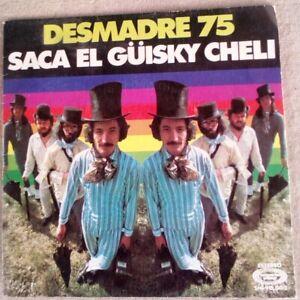 """Desmadre 75 – Saca El Güisky Cheli vinilo single 7"""""""
