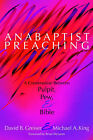 Anabaptist Preaching: A Conversation Between Pulpit, Pew & Bible by Cascadia Publishing House (Paperback, 2003)