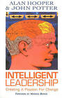 Intelligent Leadership: Creating a Passion for Change by John Potter, Alan Hooper (Paperback, 2001)